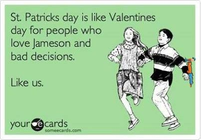 Funny Memes St Patricks Day Is Like Valentines Day St Patricks Day Quotes E Cards Ecards Funny