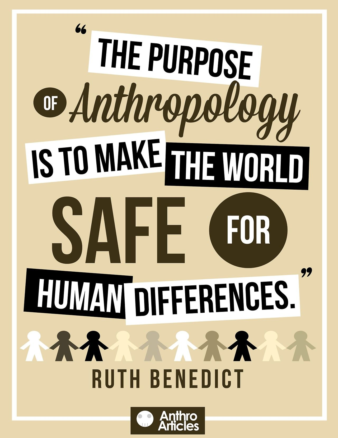 the purpose of anthropology is to make the world safe for human the purpose of anthropology is to make the world safe for human differences