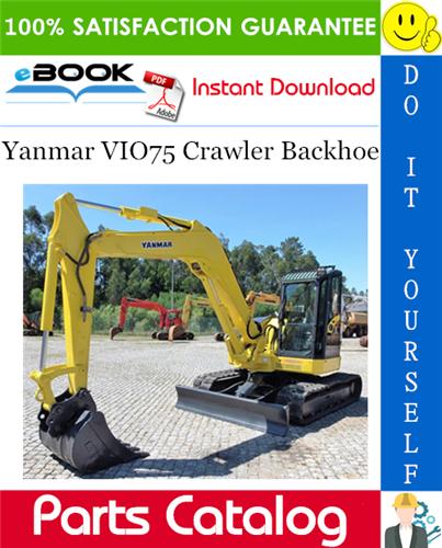 Yanmar VIO75 Crawler Backhoe Parts Catalog Manual (for U.S