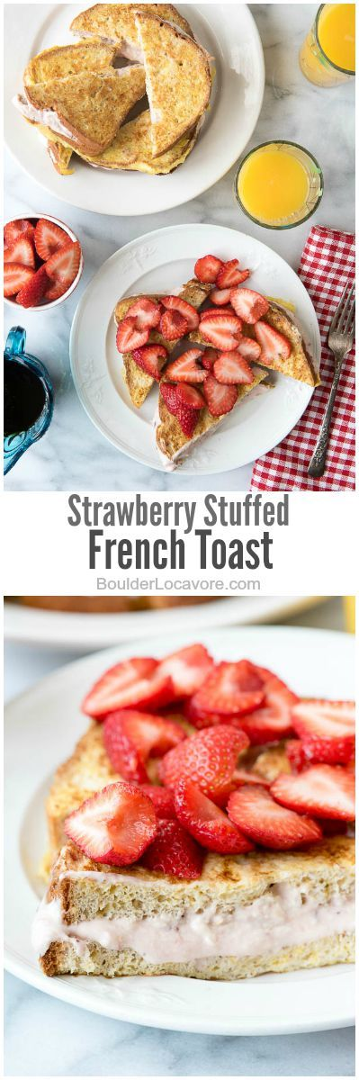 Strawberry Stuffed French Toast | Boulder Locavore