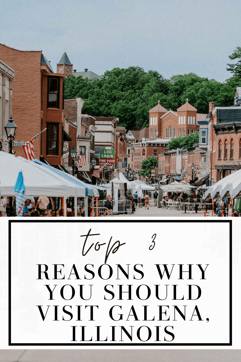 Top 3 Reasons Why You Should Visit Galena, Illinois - MY CHIC OBSESSION