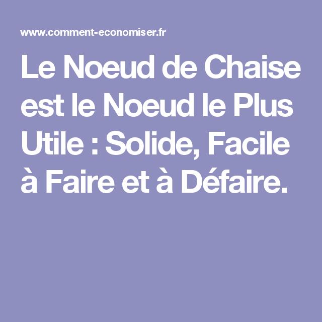 Le Noeud De Chaise Est Plus Utile Solide Facile A Faire Et Defaire
