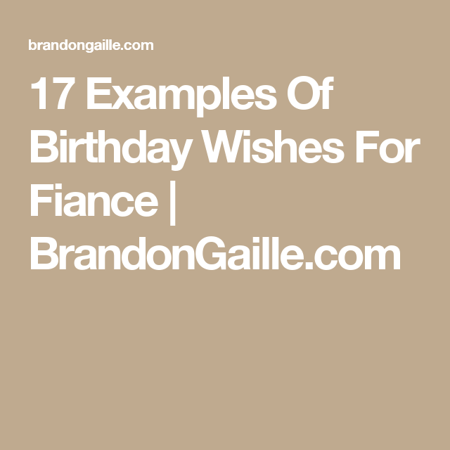 17 Examples Of Birthday Wishes For Fiance Pinterest Birthdays