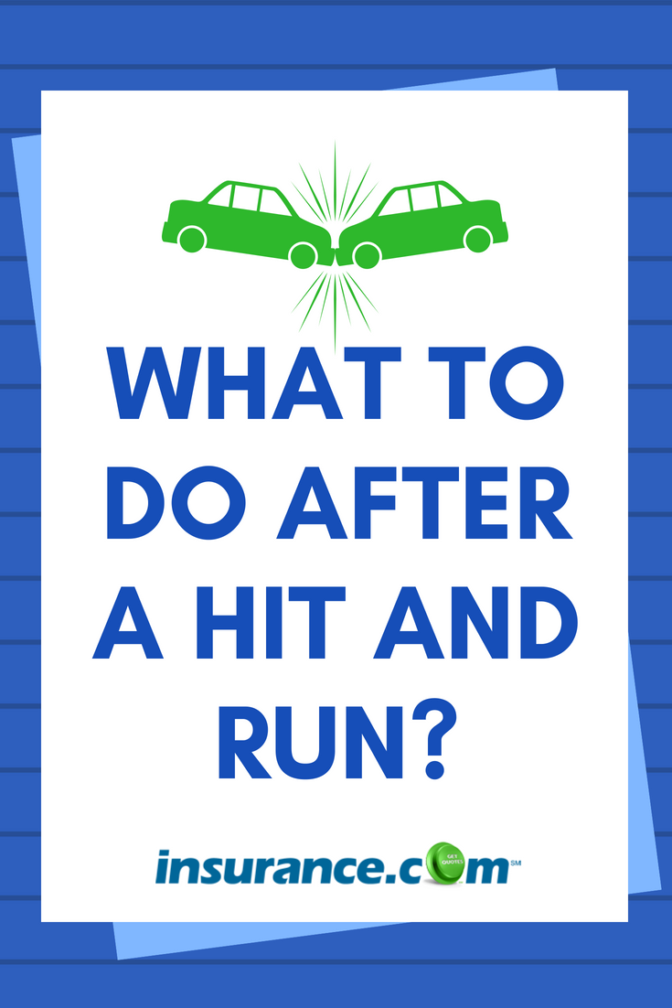 What To Do After A Hit And Run Accident With Images Hit And Run Compare Car Insurance Auto Insurance Quotes