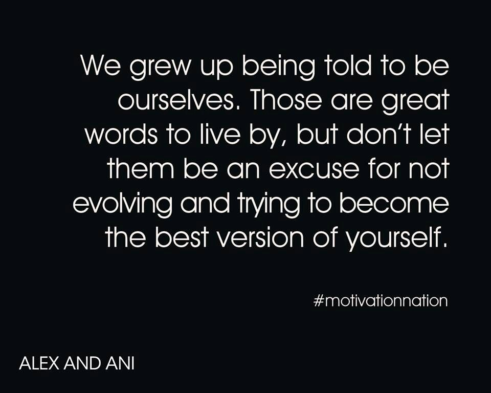 Always Strive To Be The Best Version Of Yourself That You
