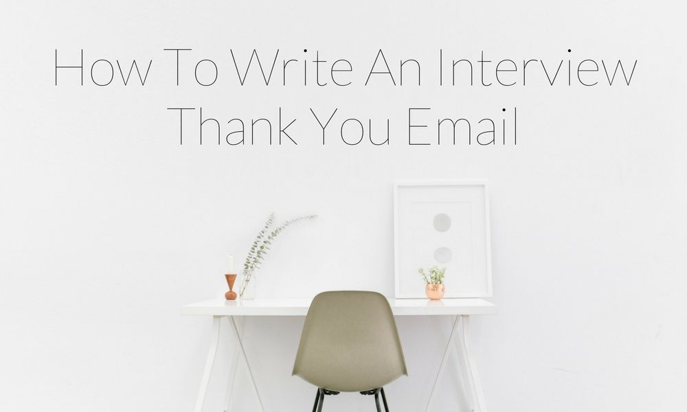 Wondering how to write an interview thank you email? The interview - interview thank you email