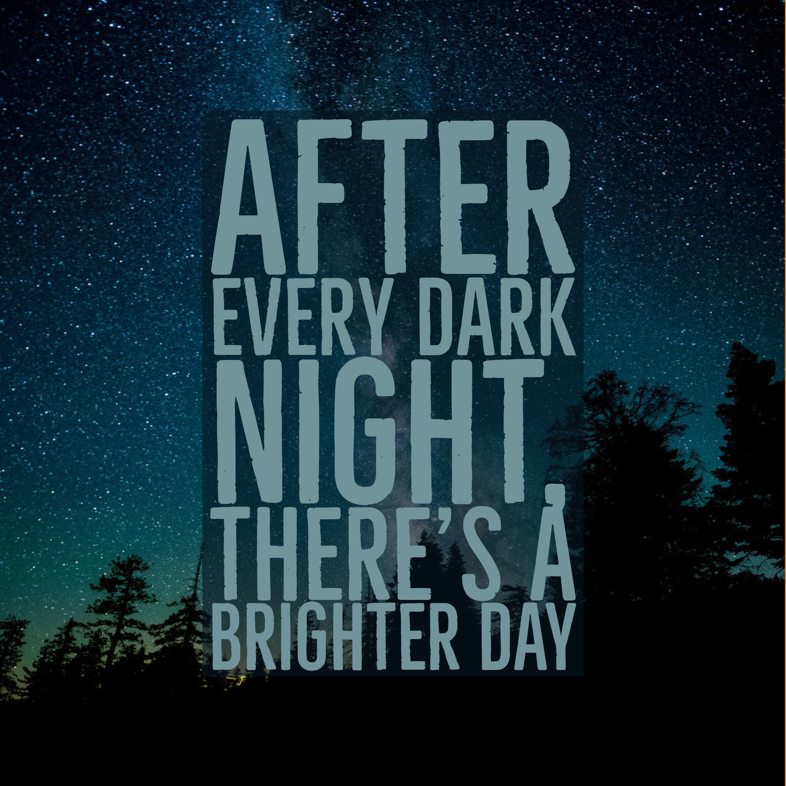 After Every Dark Night There S A Brighter Day Quotes Dailyinspirationalquotes Inspirationalquotes Bright Quotes Dark Night Quotes Deep