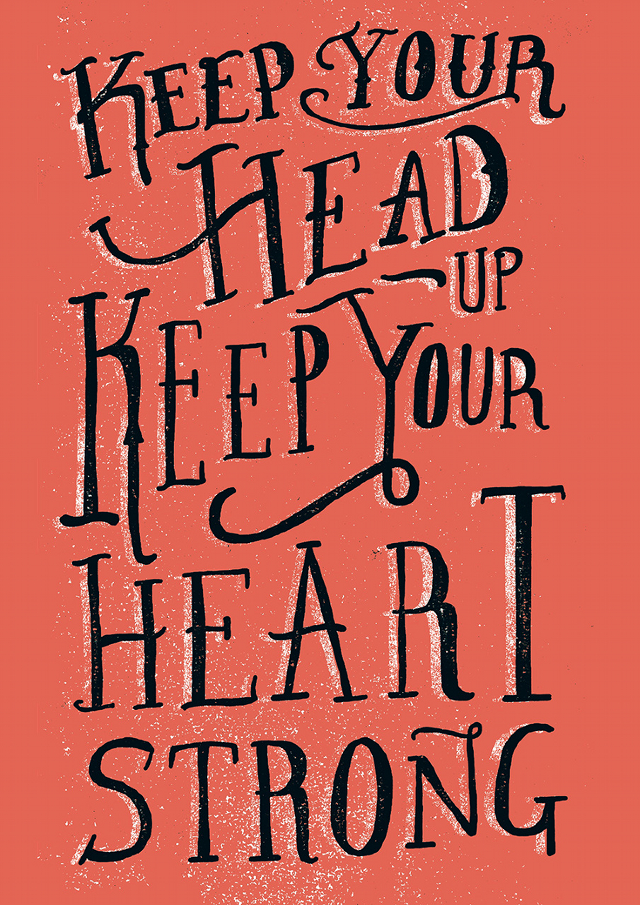 Keep Your Head Up Keep Your Heart Strong Quotes Lyrics
