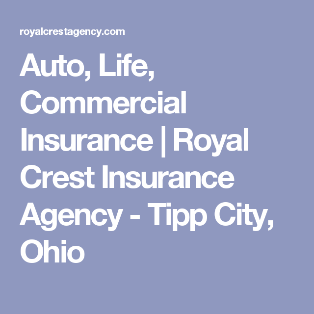 Auto Life Commercial Insurance Royal Crest Insurance Agency