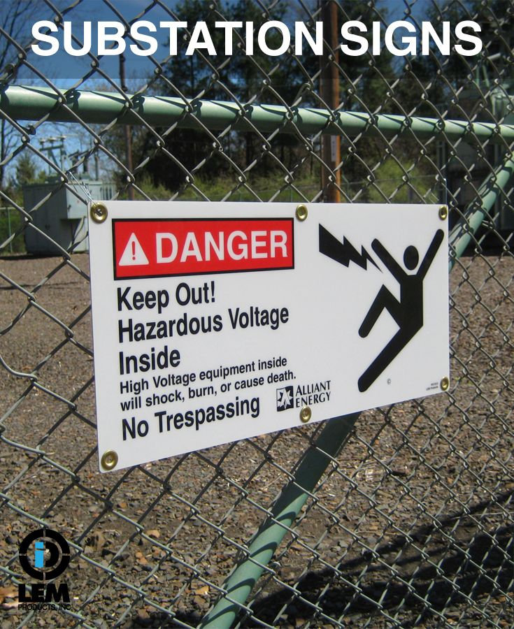 Lem Substation Signs Tell You To Stay Away From Dangerous