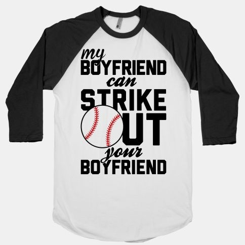 Baseball Shirt Design Ideas baseball and softball shirts My Boyfriend Can Strike Out Your Boyfriend Baseball Tee