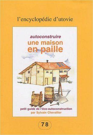 Autoconstruire une maison en paille Amazonfr Sylvain Chevallier - Prix Gros Oeuvre Maison