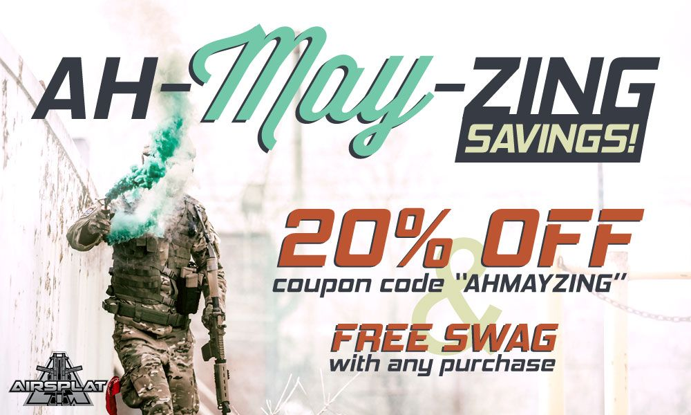 """Take advantage of this month's AH-MAY-ZING SAVINGS! Get 20% Off your entire airsoft order at AirSplat with code """"AHMAYZING"""" at checkout. http://www.airsplat.com/specials"""