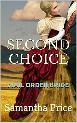 Mail Order Bride: Second Choice (Western Mail Order Brides Book 2) by Samantha Price http://www.amazon.com/dp/B013PZCKDG/ref=cm_sw_r_pi_dp_anvYvb0JTNN2S