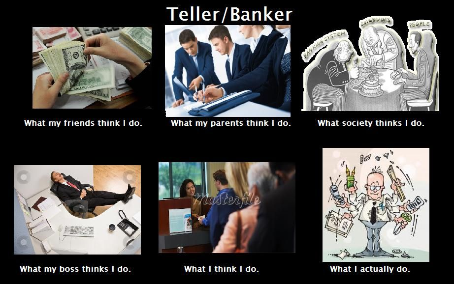 Banker What My Friends Think I Do Banking Humor Workplace Memes Banker