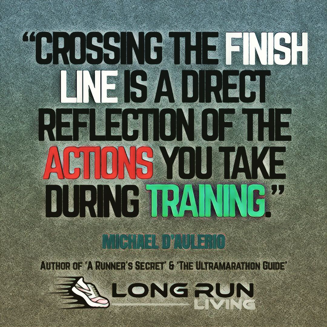 Crossing The Finish Line Is A Direct Reflection Of The Actions You