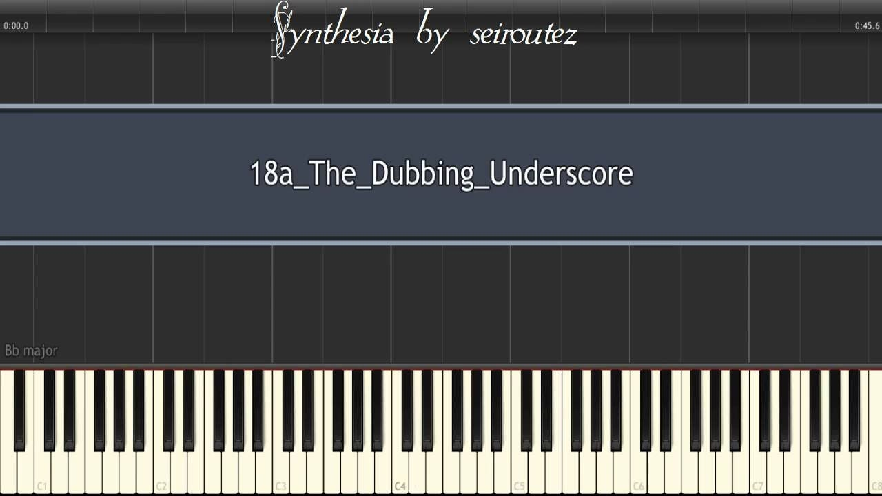 Synthesia][MIDI] 18a The Dubbing Underscore | Synthesia