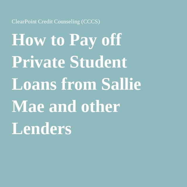 Private Student Loans >> How To Pay Off Private Student Loans From Sallie Mae And Other