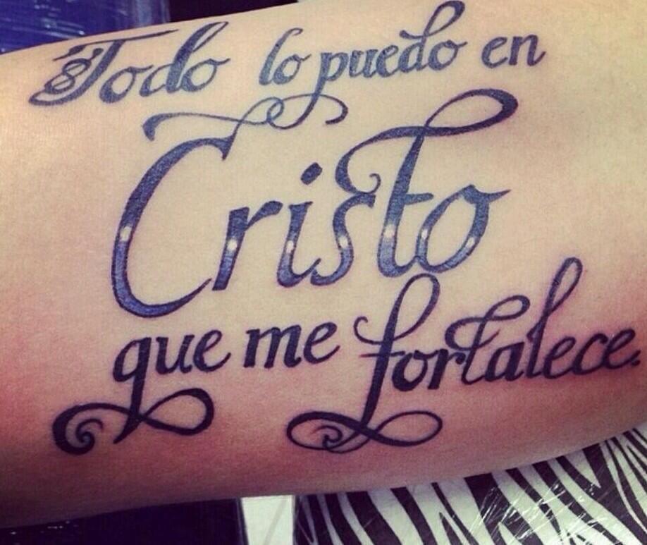 Tatuaje Con La Frase Todo Lo Puedo En Cristo Que Me Fortalece