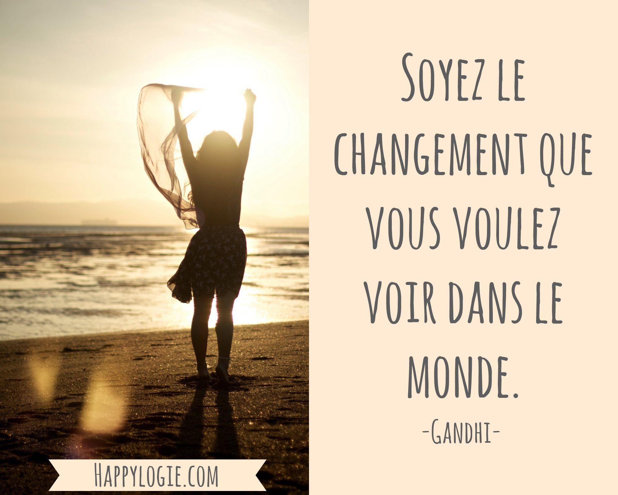 Citation en français -Soyez le changement que vous voulez voir dans le monde - Gandhi - Réalisation de soi, épanouissement, retour à l'essentiel, créer sa vie, être acteur de sa vie, être soi-même, briller, être soi-même, authenticité