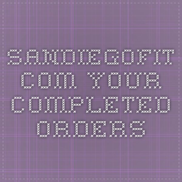 SanDiegoFit.com - Your Completed Orders