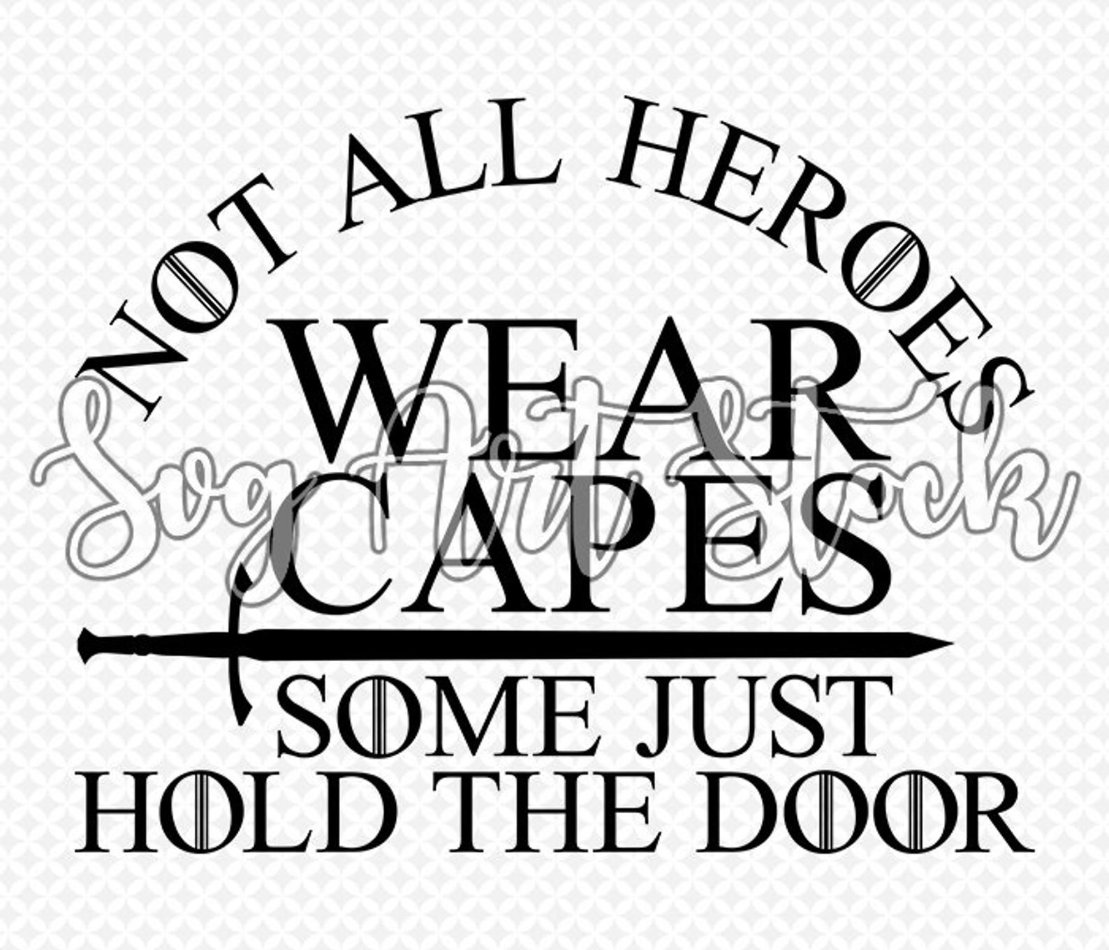 Not all heroes wear cape some just hold the door Game of thrones Tote bag Shops
