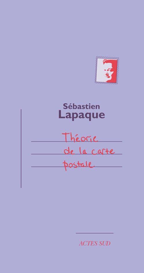 Théorie de la carte postale - Sébastien Lapaque