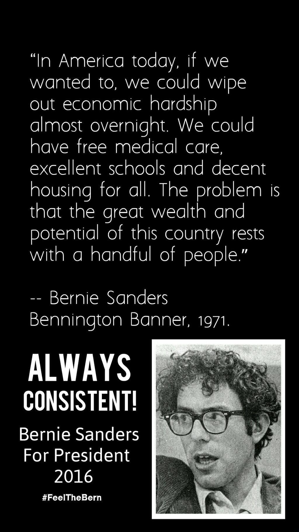 #AlwaysConsistent #Sanders2016 #FeelTheBern @Women4Bernie @Bernie2016tv @BandsForBernie @berniesanders