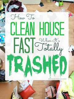 How To Clean Your House Fast When It Is Totally Trashed
