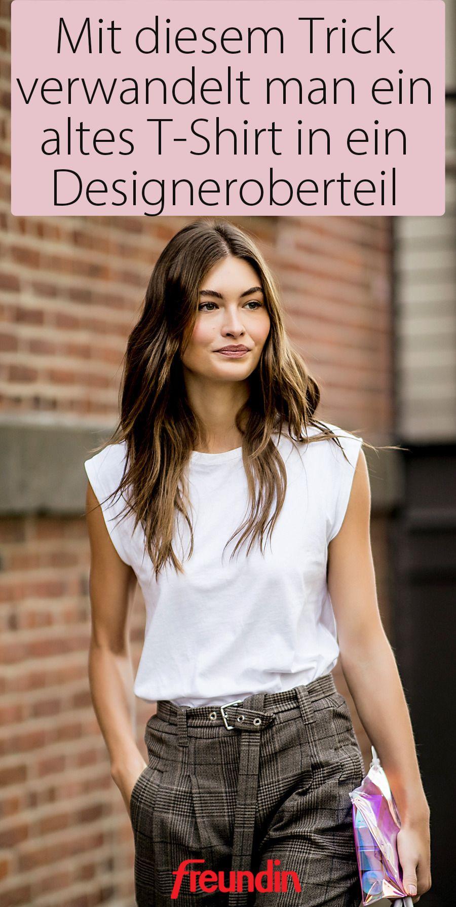 Mit Diesem Trick Sieht Ihr Altes T Shirt Wie Ein Designeroberteil Aus Freundin De In 2020 Fruhling Sommer Trends Mode Fur Vollschlanke Franzosisch Frauen Stil
