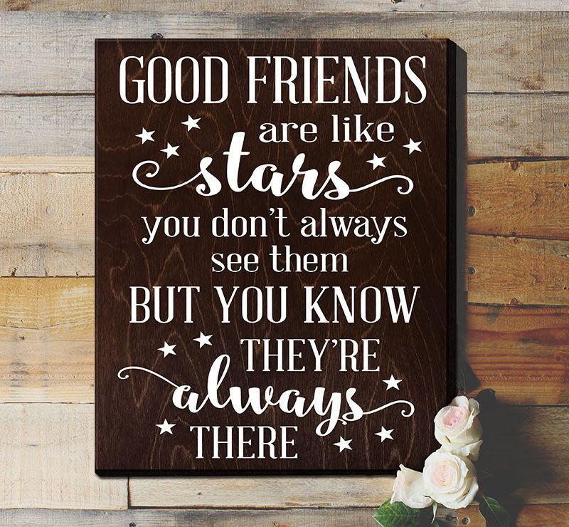 Good Friends Are Like Stars You Don T Always See Them But