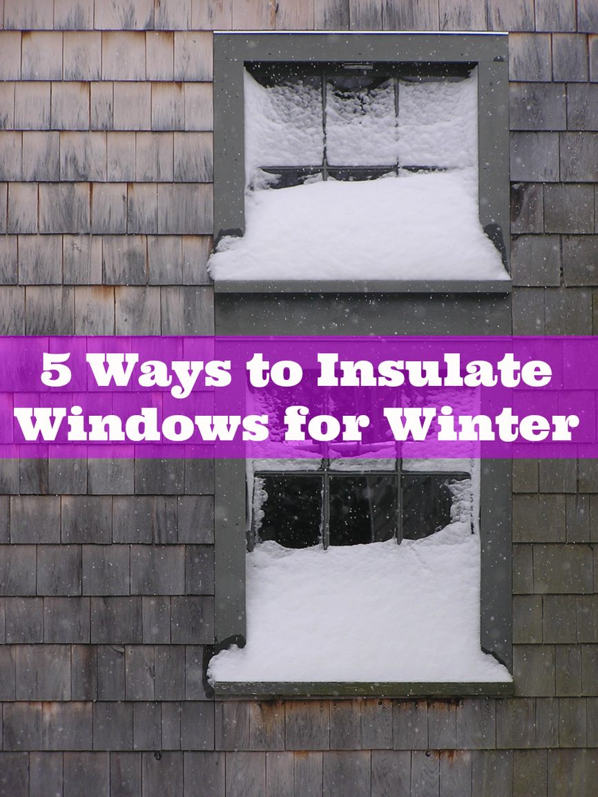 5 Ways To Insulate Your Windows For Winter Insulatewindows Draft