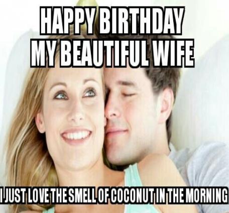 Happy Birthday My Beautiful Wife Birthday Meme Happy Birthday Meme Birthday Humor