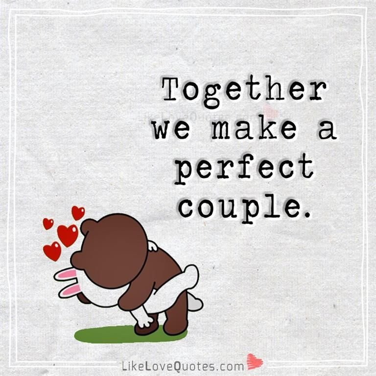 Together we make a perfect couple. | Love husband quotes ...