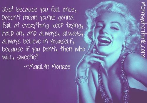 Believe In Yourself Marilyn Monroe Quote Monroe Quotes Marilyn Monroe Quotes Make A Girl Laugh