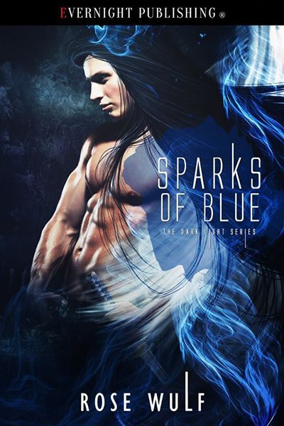 Sparks of Blue, book 2 in the Dark/Light Series by Rose Wulf.