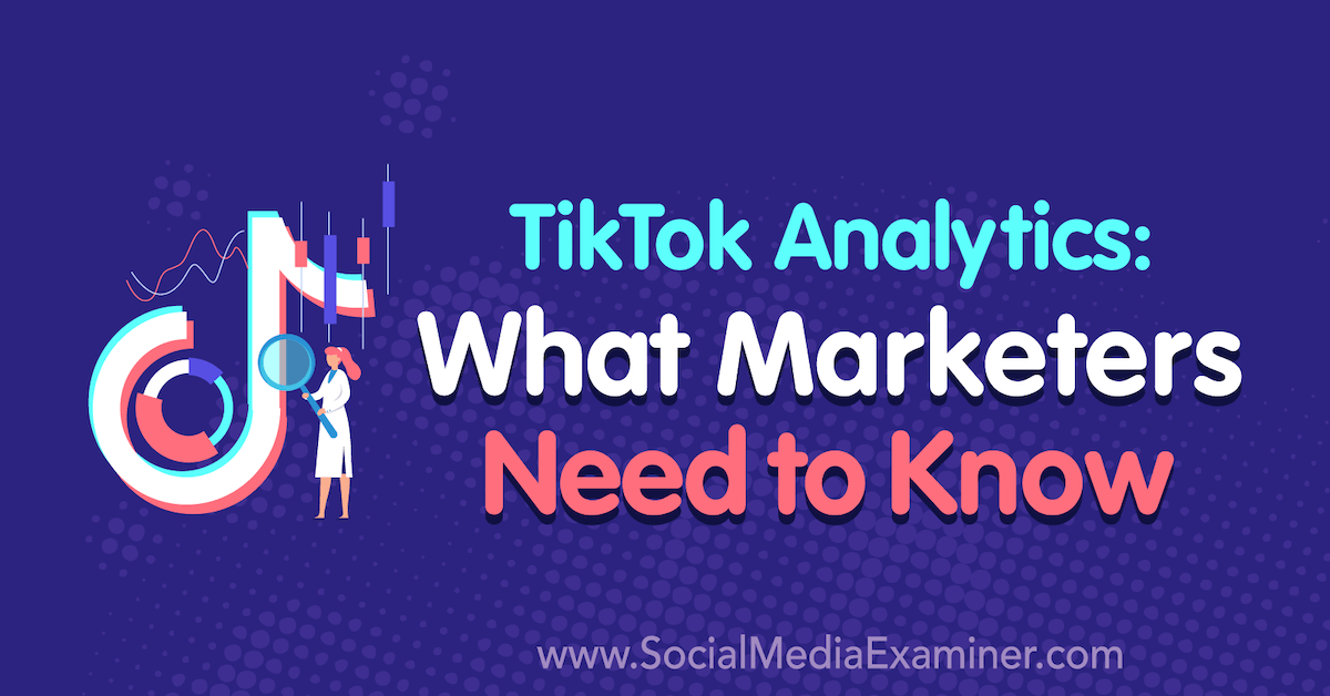Tiktok Analytics What Marketers Need To Know Social Media Marketing Training Social Media Infographic Marketing Strategy Social Media