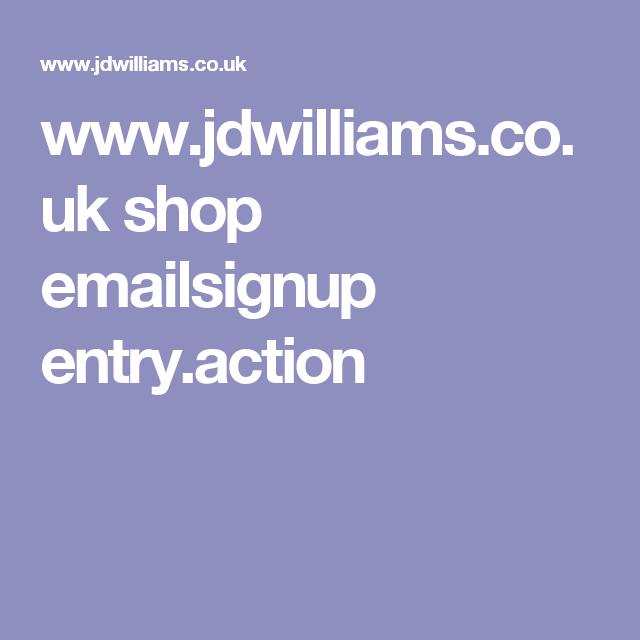 Www Jdwilliams Co Uk Shop Emailsignup Entry Action With Images