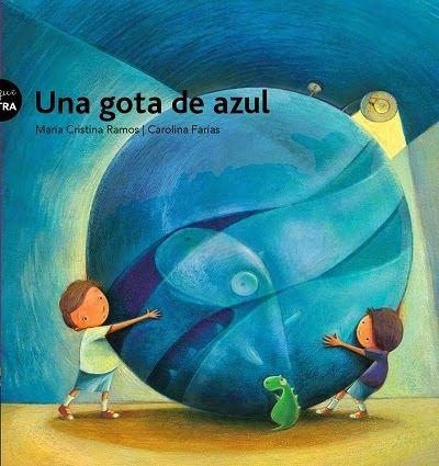 Una Gota De Azul De María Cristina Ramos Carolina Farías Literatura Para Niños Cuentos De Niñas Libros De Cuentos