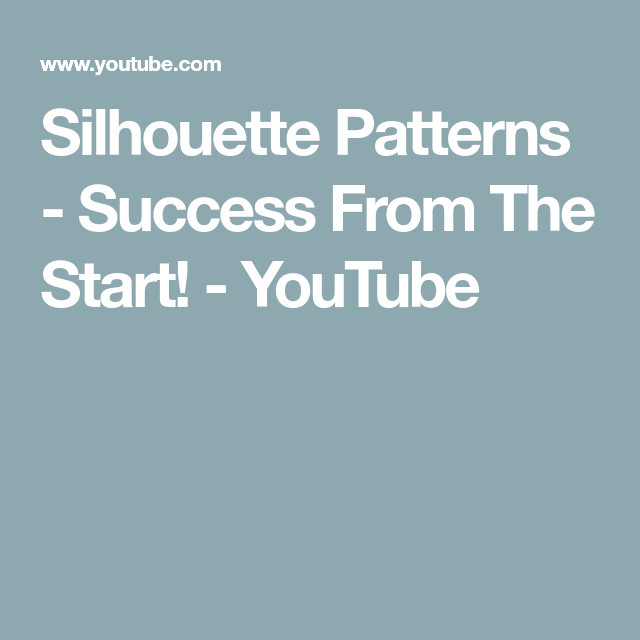 Silhouette Patterns Success From The Start YouTube Silhouette Cool Silhouette Patterns Youtube