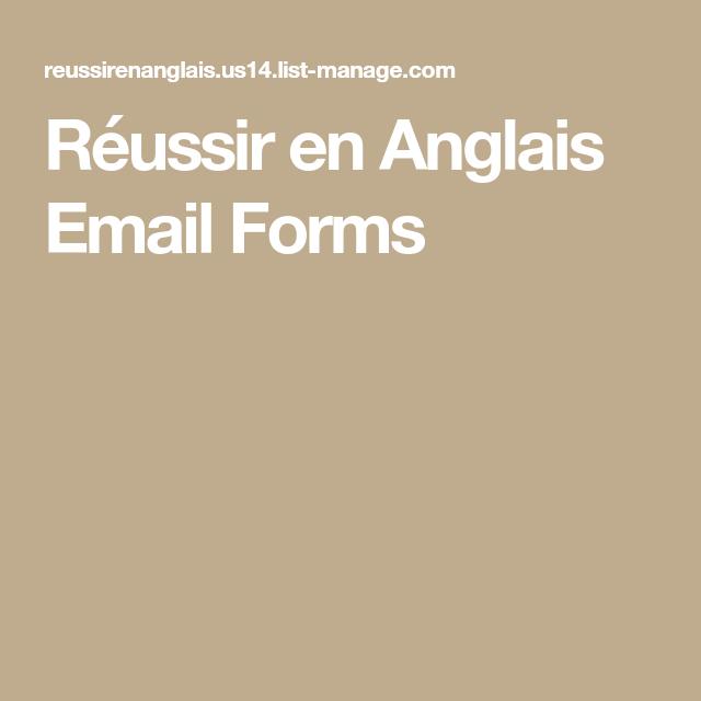 Reussir En Anglais Email Forms En 2020 Comment Apprendre L Anglais Verbes Anglais Apprendre L Alphabet