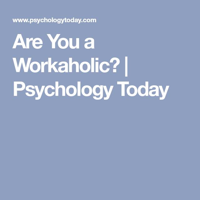 Workaholic psychology