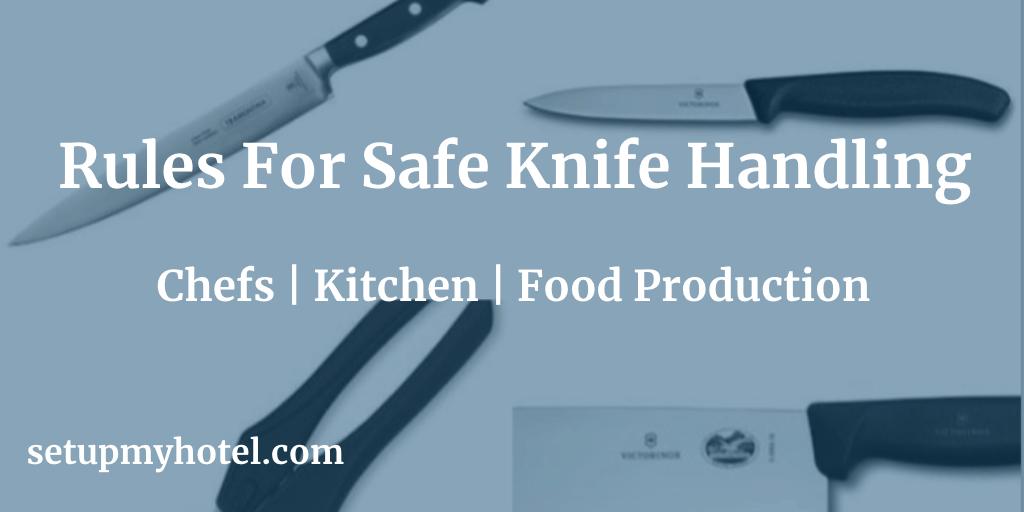 Top 10 Rules For Safe Knife Handling Chefs Kitchen