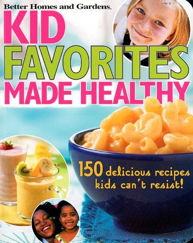 f2abcbe9861cebb89c8ee9e594a48307 - Better Homes And Gardens Kids Recipes