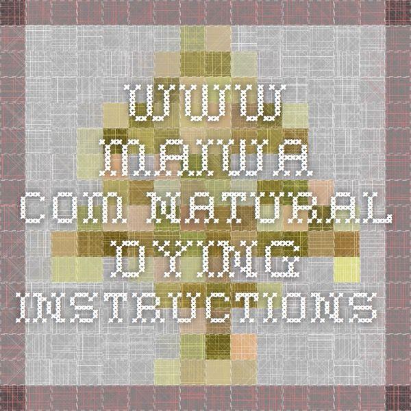 www.maiwa.com Natural Dying Instructions