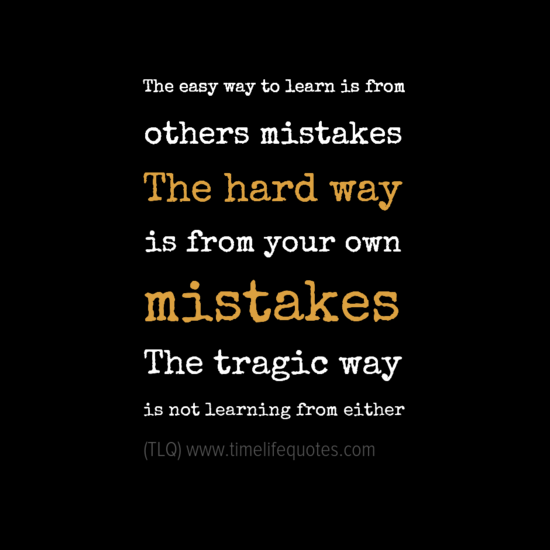 Learning Life Lessons Quotes The Hard Way | Quotes about Life ...