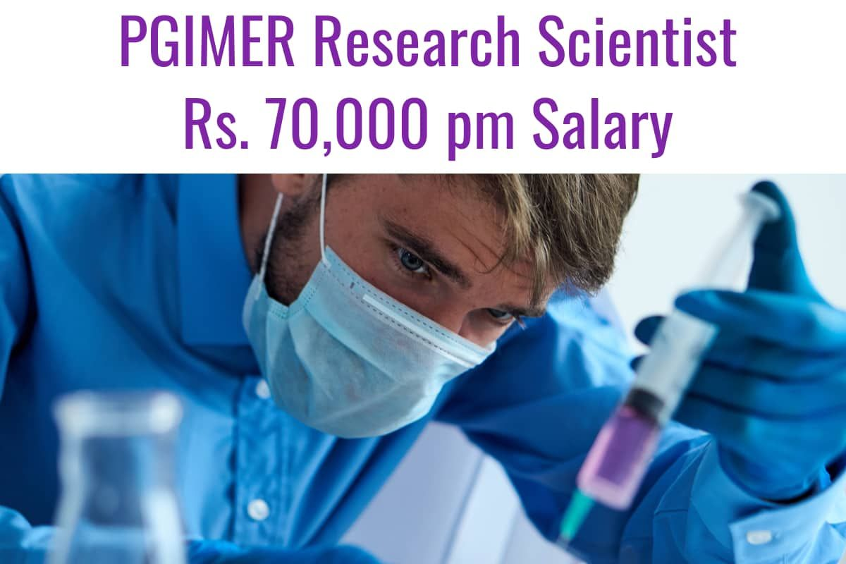 Pgimer Biotech Research Scientist Jobs With Rs 70 000 Pm Salary Candidates With A Background In Msc Virol Research Scientist Chemistry Jobs Biotechnology Jobs