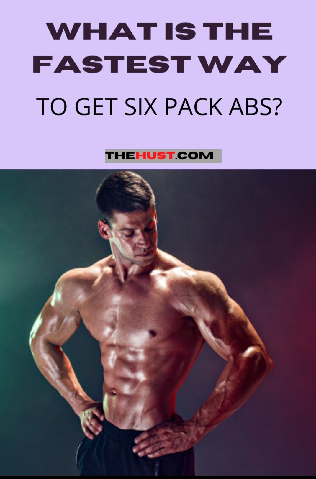 Fastest way to get six pack abs in 2020   Six pack abs