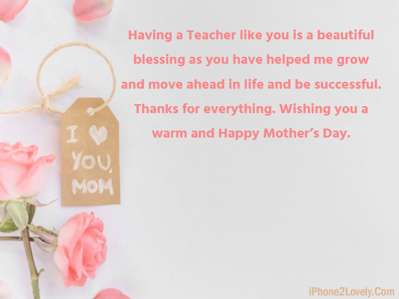 Happy Mother S Day Wishes For Teachers 2019 Iphone2lovely Mother Day Wishes Wishes For Teacher Happy Mother Day Quotes