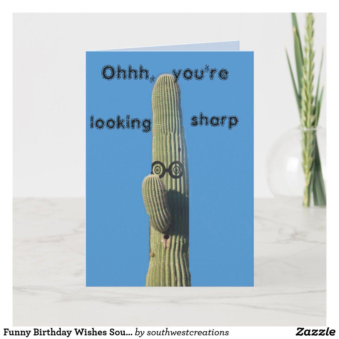 Funny birthday wishes southwest saguaro cactus card